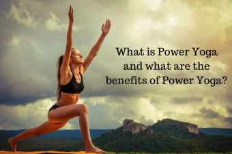 What is Power Yoga and what are the benefits of Power Yoga?
