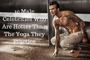 10 Male Celebrities Who Are Hotter Than The Yoga They Practice